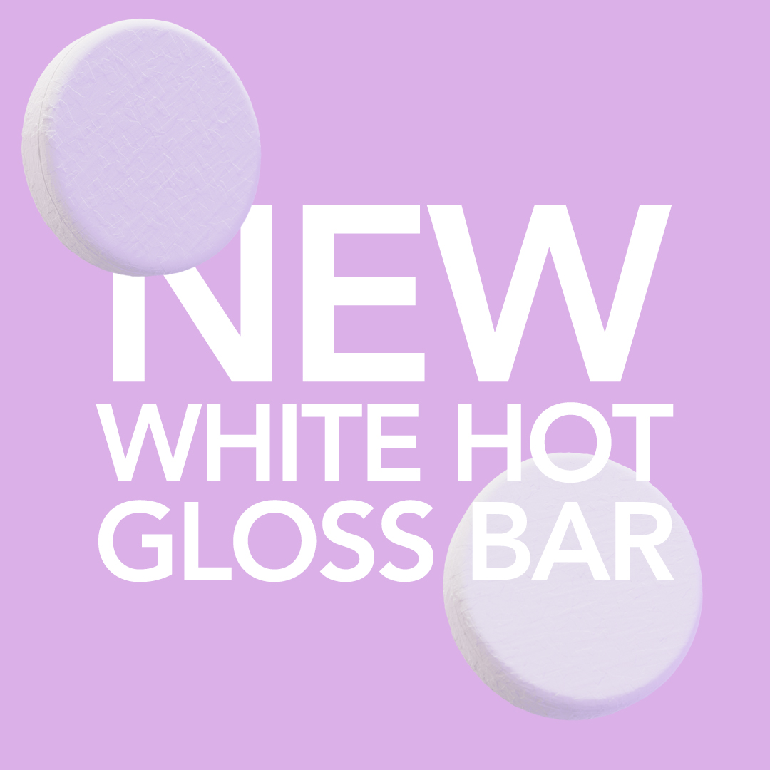 Say hello to GLOSS BAR! Get the lowdown on White Hot's brand new shampoo bar....