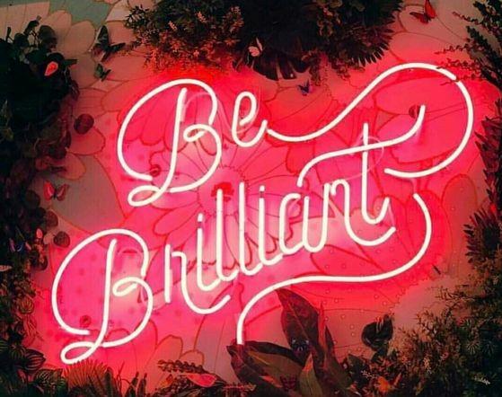 Go Glorious Be Brilliant
